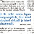 Saaremaa omavalitsuste liit kutsub liidust välja astunud omavalitsusi tagasi. Soovist naasta on märku andnud Kuressaare linnavalitsus. Küsisime omavalitsusjuhtidelt arvamust selle kohta, miks peaks või ei peaks SOL-iga taasühinema. Hannes Hanso […]