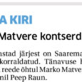 Mitmed aastad järjest on Saaremaa Sadamas kontserte korraldatud. Tänavuse hooaja avas möödunud reede õhtul Marko Matvere, keda saatis akordionil Peep Raun. Vaatamata kõledale, pilves ja vihma tibavale ilmale oli kohale […]