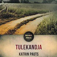 """Kevadel oma esimese põnevusromaani """"Politseiniku tütar"""" avaldanud Katrin Pautsi uus teos """"Tulekandja"""" jõuab lugejateni detsembris. """"Nüüd kirjutasin ka muhulastele raamatu, see Saaremaa värk vist ärritas kodukanti natuke,"""" ütles Pauts Saarte […]"""